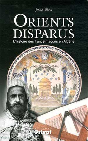 Orients disparus, l'histoire des francs-maçons en Algérie